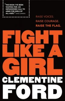 Fight Like a woman by Clementine Ford